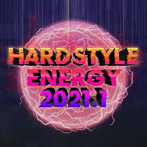Hardstyle Energy 2021. 1 (2020)