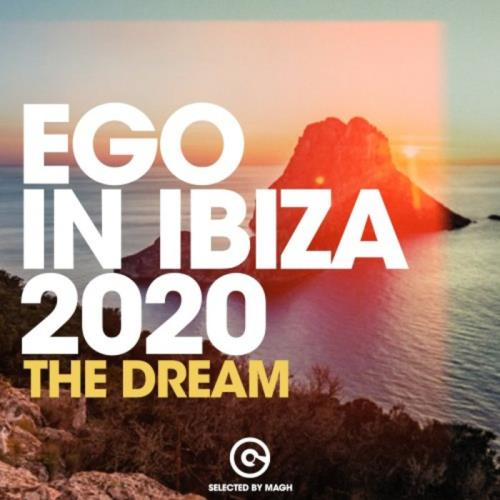 Ego In Ibiza 2020 (The Dream) Selected By MAGH (2020)