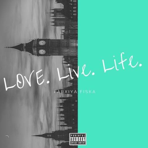 Farxiya Fiska  — Live. Life. Love. (2020 Remaster) (2020)