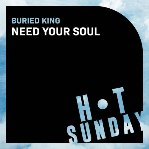 Buried King — Need Your Soul (2021)