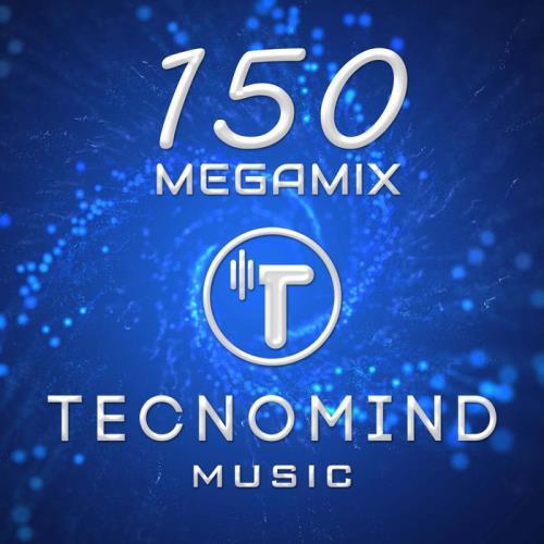 Tecnomind Music: 150 (Megamix) (2021)