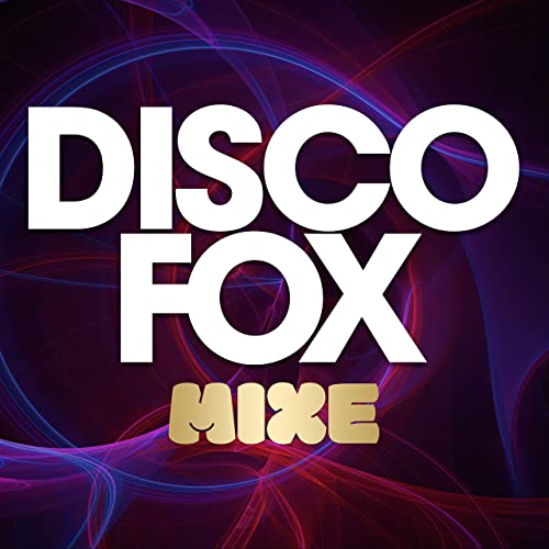 Disco Fox Mixe — Best Mix (2021)