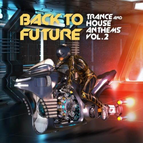 Back To Future, Trance & House Anthems Vol 2 (2021)