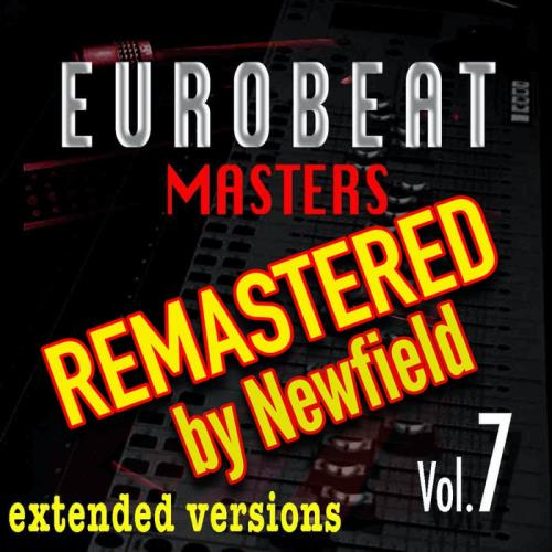 Eurobeat Masters Vol 7 (Remastered By Newfield) (2021)