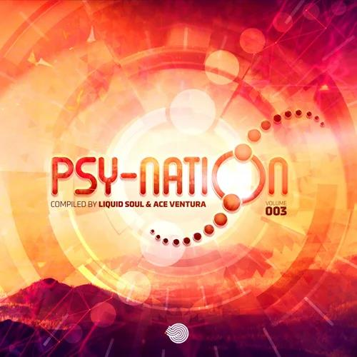Psy-Nation Vol 003 (Compiled by Liquid Soul & Ace Ventura) (2021)
