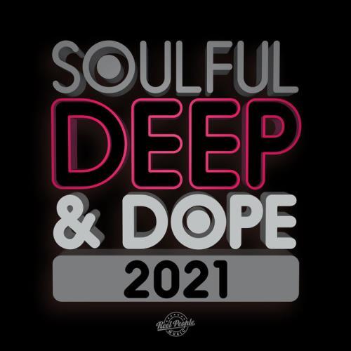 Soulful Deep & Dope 2021 (2021) FLAC