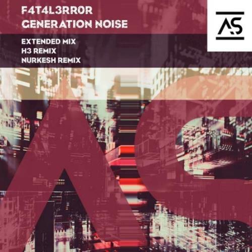 F4T4L3RR0R — Generation Noise (2021)