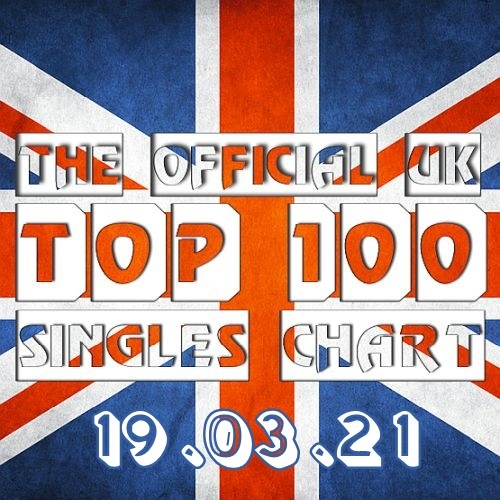 The Official UK Top 100 Singles Chart 19.03.2021 (2021)