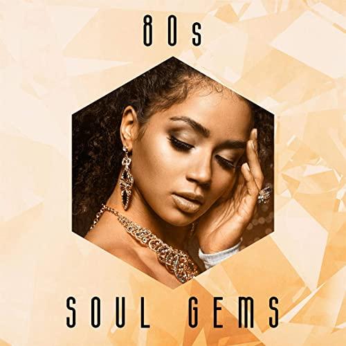 80s Soul Gems (2021)