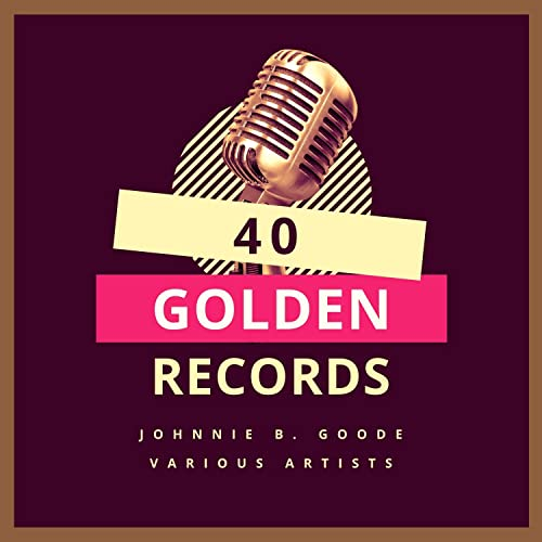 Johnny B. Goode (40 Golden Records) (2021)