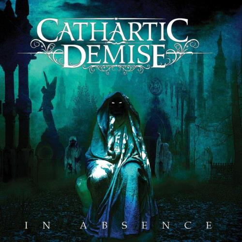 Cathartic Demise - In Absence (2021)