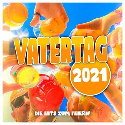Vatertag 2021 (Die Hits zum Feiern!) (2021)