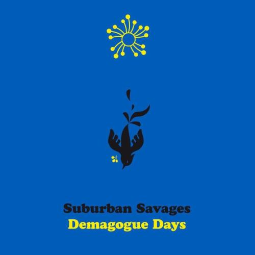 Suburban Savages — Demagogue Days (2021)