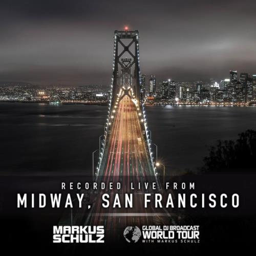 Markus Schulz — Global DJ Broadcast (2021-05-13) World Tour: San Francisco