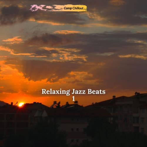 Camp Chillout — Relaxing Jazz Beats 1 (2021)