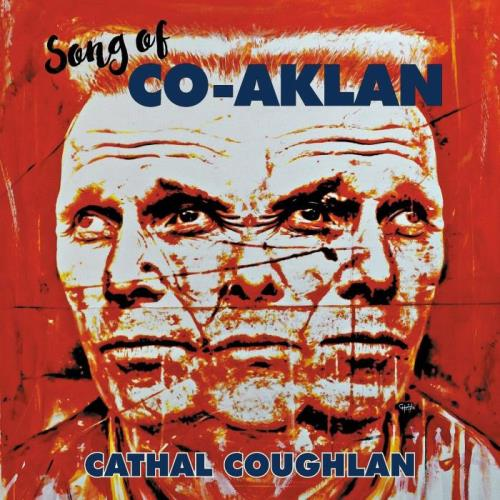 Cathal Coughlan — Song of Co-Aklan (2021)
