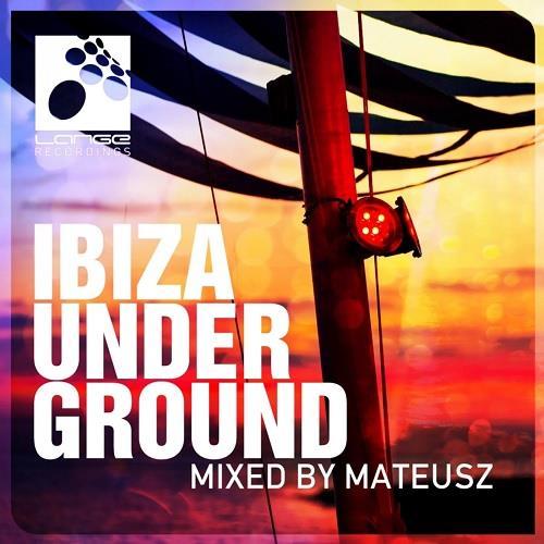 Ibiza Underground (Mixed By Mateusz) (2015) FLAC
