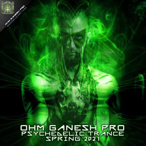 Ohm Ganesh Pro Psychedelic Trance Spring 2021 (2021) FLAC