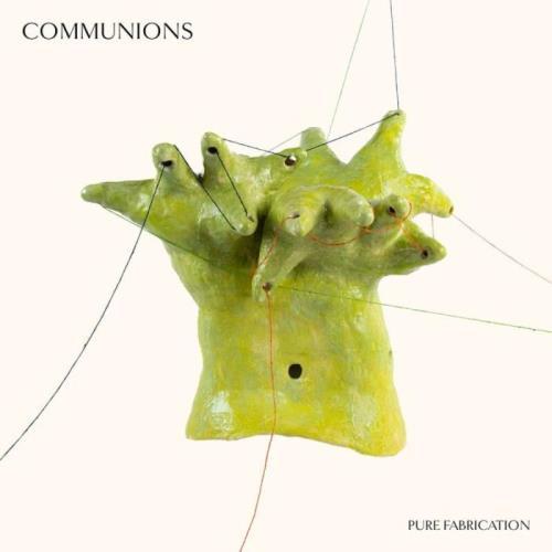 Communions — Pure Fabrication (2021)
