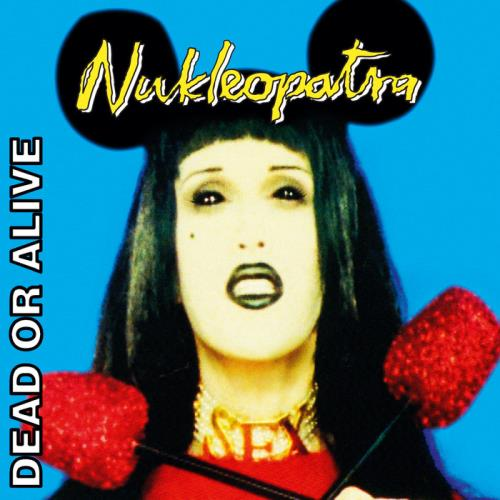 Dead or Alive — Nukleopatra (Invincible Edition) (2021)