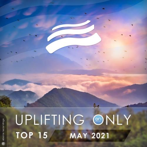 Uplifting Only Top 15: May 2021 (2021)