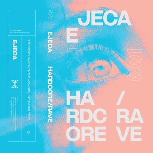 EJECA — Hardcore / Rave Mixtape 001 (2021)