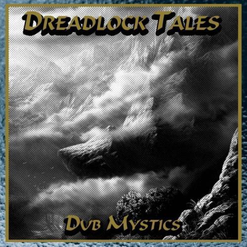 Dreadlock Tales — Dub Mystics (2021)