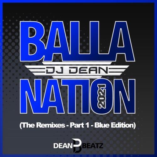 DJ Dean — Balla Nation 2021 (The Remixes — Part 1 — Blue Edition) (2021)