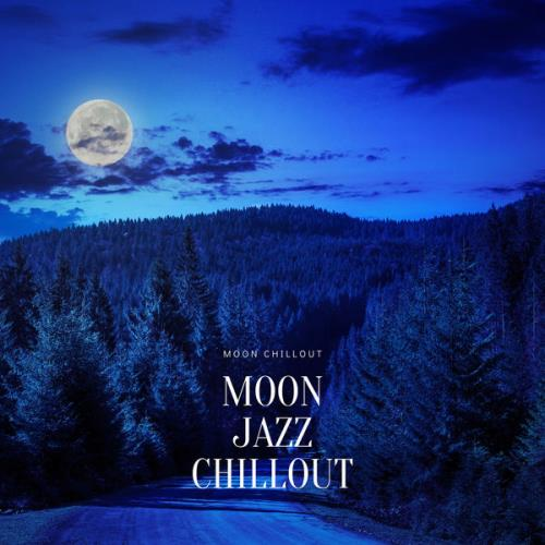Moon Chillout — Moon Jazz Chillout (2021)