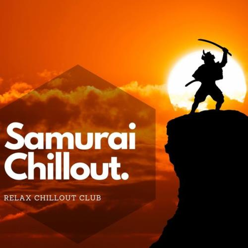 Relax Chillout Club — Samurai Chillout (2021)
