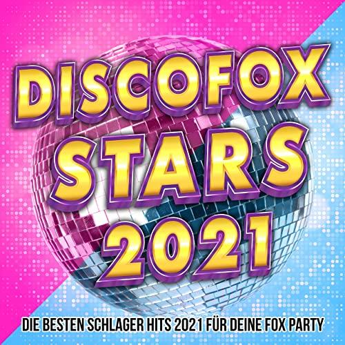 Discofox Stars 2021 (Die besten Schlager Hits 2021 für deine Fox Party) (2021)