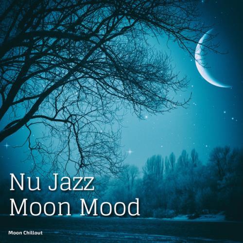 Moon Chillout — Nu Jazz Moon Mood (2021)