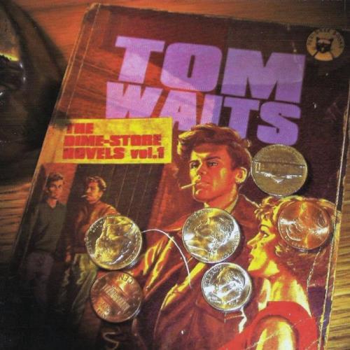 Tom Waits — The Dime Store Novels Vol. 1 (2021)
