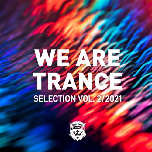 We Are Trance Selection Vol 2 (2021)