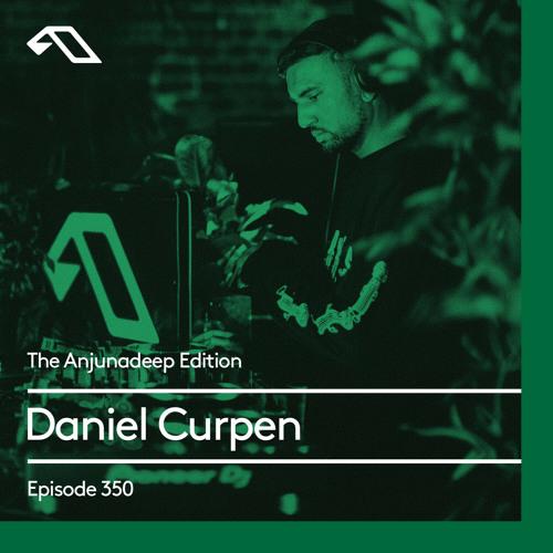 Daniel Curpen — The Anjunadeep Edition 350 (2021-05-20)