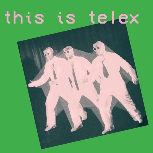 Telex — This Is Telex (2021)