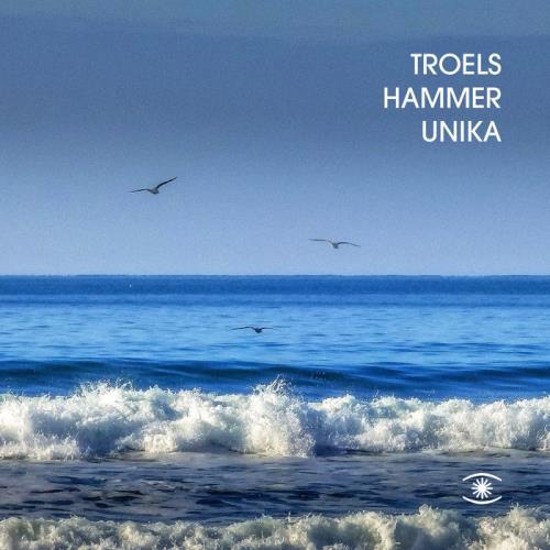 Troels Hammer — Unika (2021)