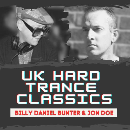 Billy Daniel Bunter & Jon Doe — UK Hard Trance Classics (2021)