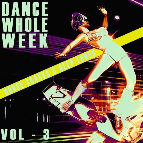 Dance Whole Week Vol 3 (2021)