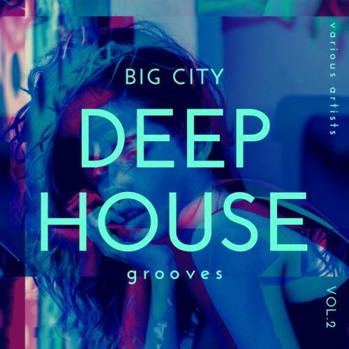 Big City Deep-House Grooves, Vol. 2 (2021)
