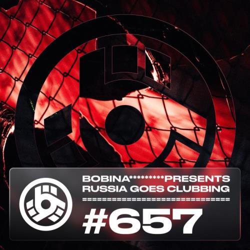 Bobina — Russia Goes Clubbing 657 (2021-05-21)