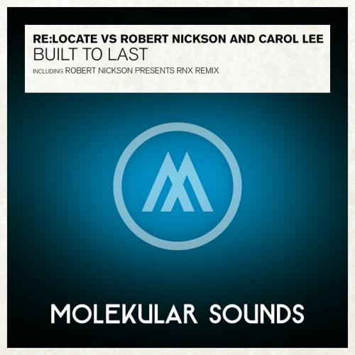 Relocate vs Robert Nickson & Carol Lee — Built To Last (Incl. Robert Nickson pres. RNX Remix) (2021)