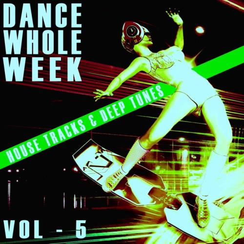 Dance Whole Week Vol 5 (2021)