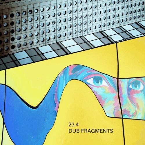 23.4 — Dub Fragments (2021)