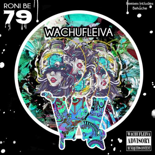 Roni Be — Wachufleiva 79 (2021)