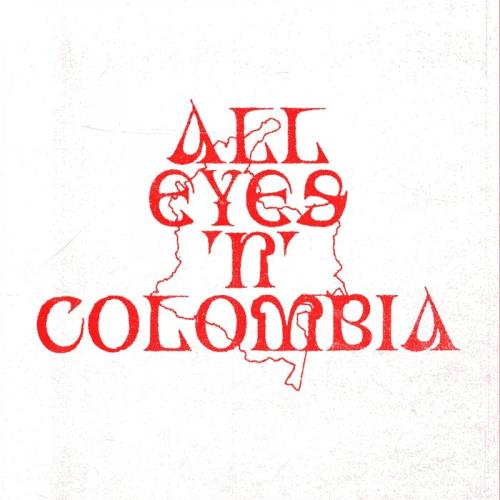 All Eyes 'N' Colombia (2021)