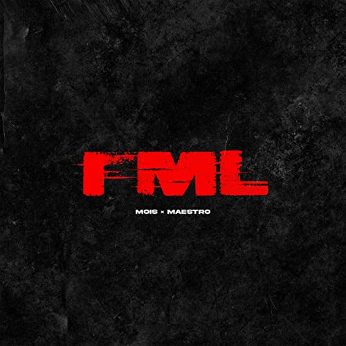 Mois & Maestro — Fml (2021)