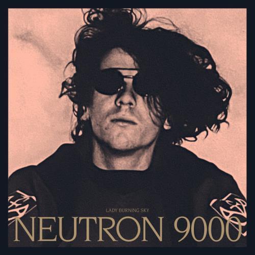 Neutron 9000 — Lady Burning Sky (2021)