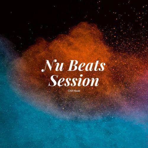 Chill Noob — Nu Beats Session (2021)