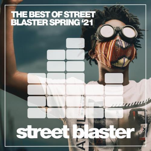 The Best Of Street Blaster Spring '21 (2021)